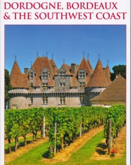 DK Eyewitness Travel Guide - Dordogne, Bordeaux and the Southwest Coast