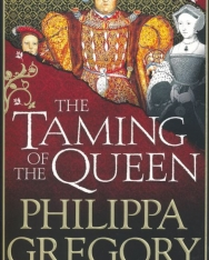 Philippa Gregory: The Taming of the Queen