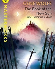 Gene Wolfe: The Book Of The New Sun: Volume 1: Shadow and Claw