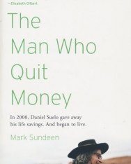 Mark Sundeen: The Man Who Quit Money