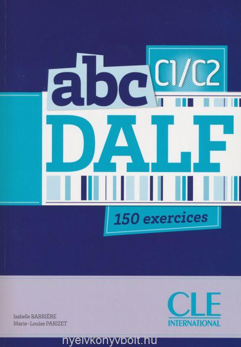 abc DALF 150 exercices niveau C1-C2 avec CD-MP3 audio