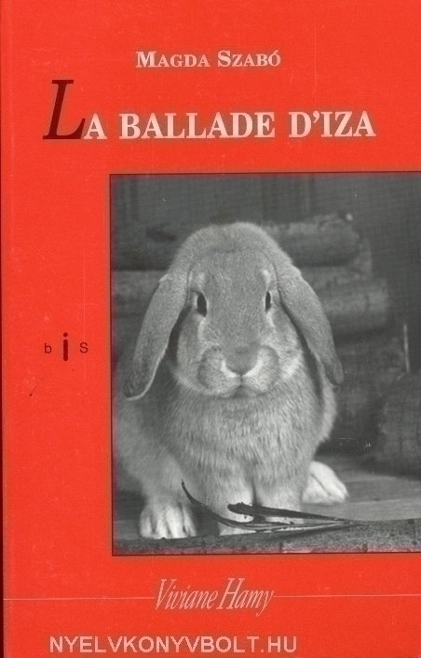 Szabó Magda: La ballade d'Iza