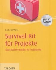 Survival-Kit für Projekte: Überlebensstrategien für Projektleiter Survival-Kit für Projekte: Überlebensstrategien für Projektleiter
