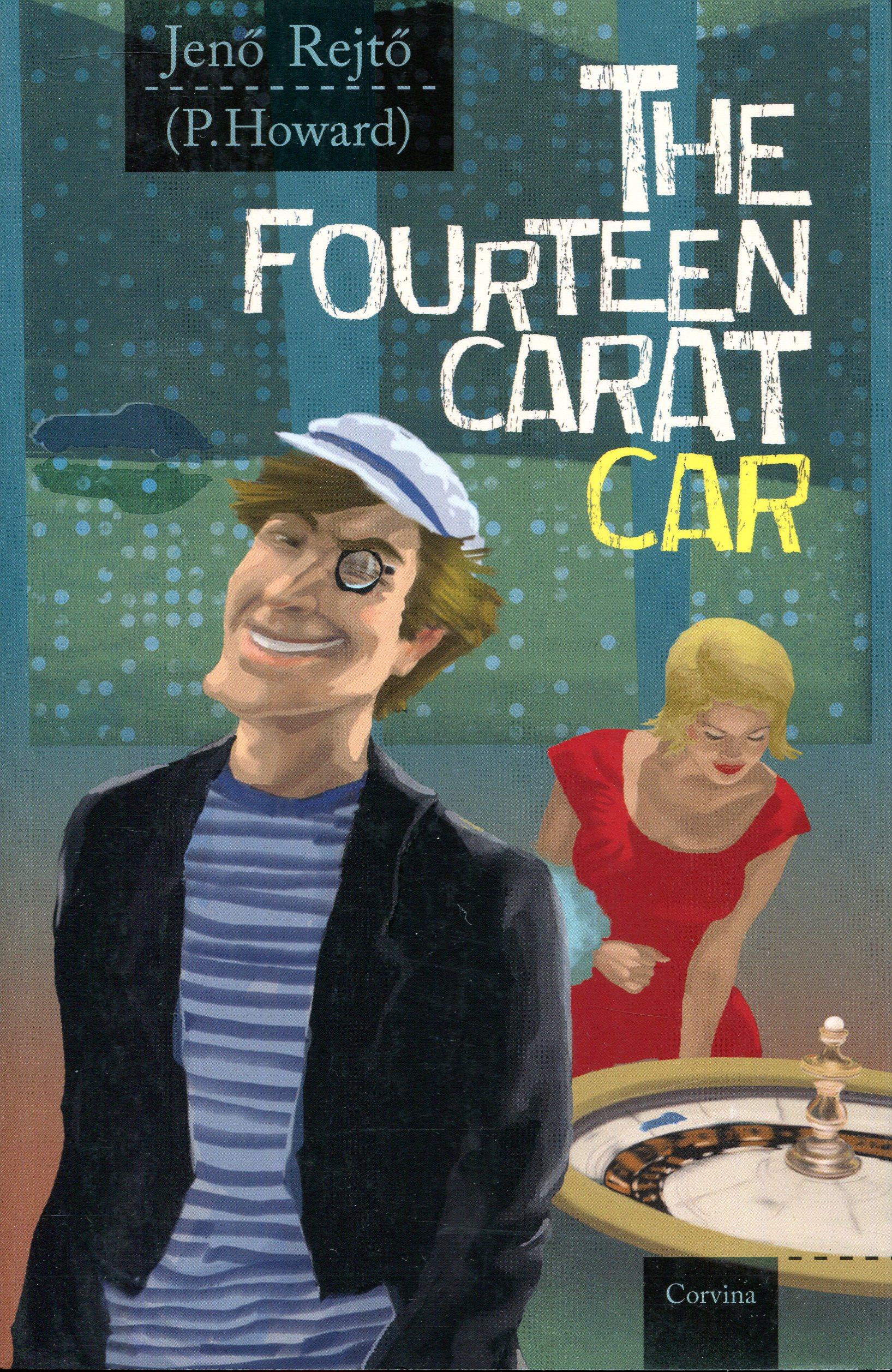 Rejtő Jenő: The fourteen carat car (A tizennégy karátos autó angol nyelven)