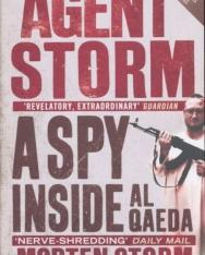 Morten Storm: Agent Storm - A Spy Inside Al-Qaeda