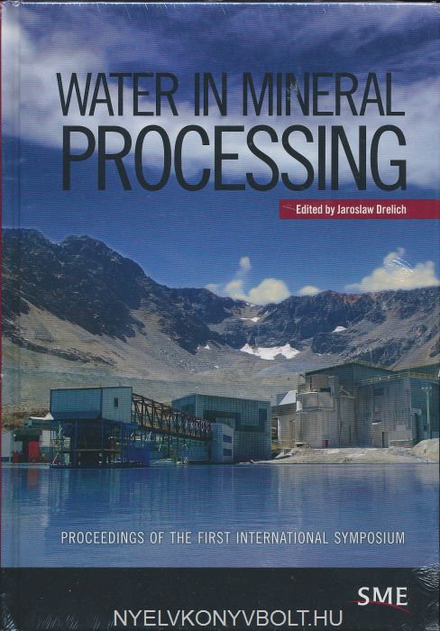 Water in Mineral Processing: Proceedings of the First International Symposium