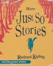 Rudyard Kipling: More Just So Stories Audio Book