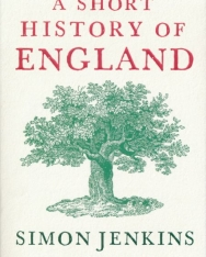 Simon Jenkins: A Short History of England