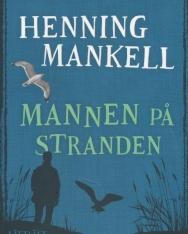 Henning Mankell: Mannen pa stranden