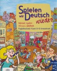 Spielen wir Deutsch wieder - Német nyelvi társas játékok - Foglalkoztató füzet 8-10 éveseknek