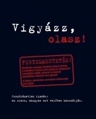 Vigyázz, olasz! - Cenzúrázatlan kiadás: az olasz, ahogyan azt valójában használják