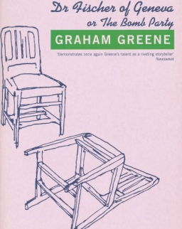 Graham Greene: Dr Fischer of Geneva or The Bomb Party