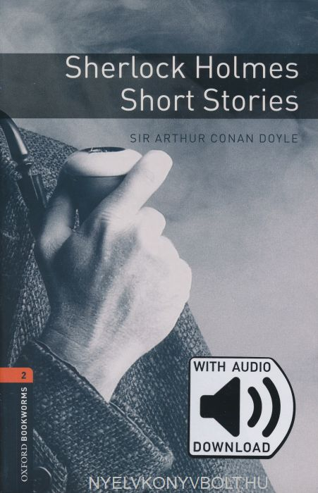 Sherlock Holmes Short Stories with Audio Download - Oxford Bookworms Library Level 2