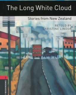 The Long White Cloud - Stories from New Zealand - Oxford Bookworms Library Level 3