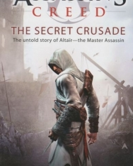 Oliver Bowden: The Secret Crusade - Assassin's Creed Book