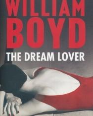 William Boyd: The Dream Lover - Short Stories