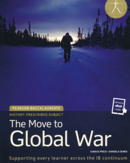 Pearson Baccalaureate: History The Move to Global War: Print and eText bundle for the IB Diploma (Book + Access Code)