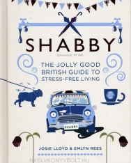 Emlyn Rees, Josie Lloyd: Shabby: The Jolly Good British Guide to Stress-free Living