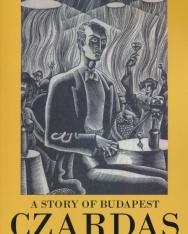 Heltai Jenő: Czardas - A Story of Budapest