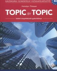 Topic by Topic - Szóbeli Vizsgafelkészítő Gyakorlókönyv