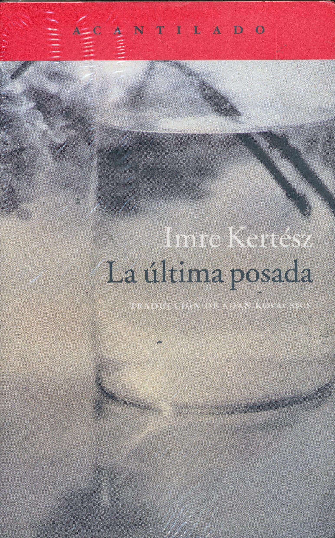 Kertész Imre: La Última Posada (A Végső kocsma)