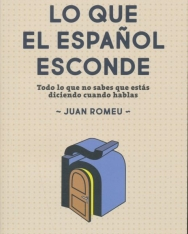 Juan Romeu Fernández: Lo que el espanol esconde