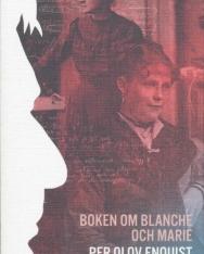 Per Olov Enquist: Boken om Blanche och Marie