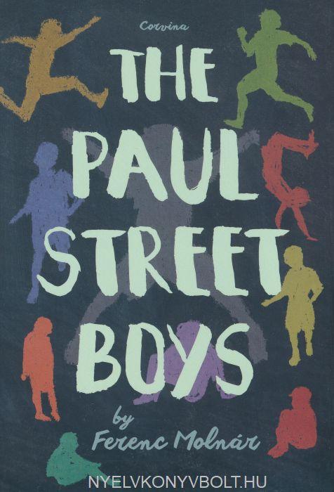 Molnár Ferenc: The Paul Street Boys (A Pál utcai fiúk angol nyelven)