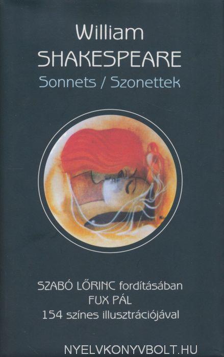 William Shakespeare: Sonnets / Szonettek Szabó Lőrinc fordításában