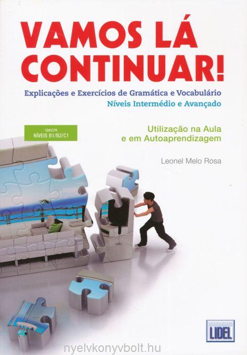 Vamos Lá Continuar! Explicaçoes e Exercícios de Gramática e Vocabulário (Livro segundo o novo Acordo Ortográfico) Níveis intermédio e avançado
