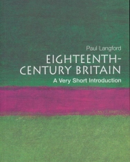 Paul Langford: Eighteenth-Century Britain - A Very Short Introduction