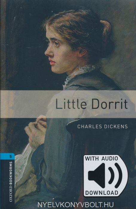 Little Dorrit with Online Audio - Oxford Bookworms Level 5