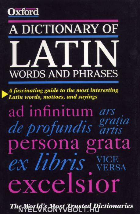 A Dictionary of Latin Words and Phrases (Latin-English)