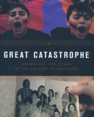 Thomas de Waal: Great Catastrophe - Armenians and Turks in the Shadow of Genocide