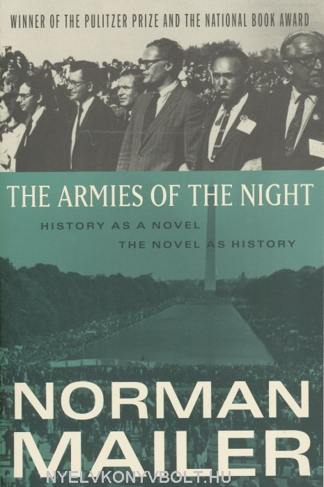 Norman Mailer: The Armies of the Night: History as a Novel, the Novel as History
