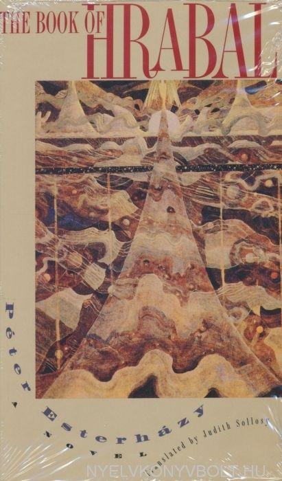 Esterházy Péter: The Book of Hrabal (Hrabal könyve angol nyelven)