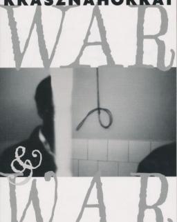 Krasznahorkai László: War & War (A háború és háború angol nyelven)