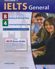 Succeed in IELTS General Student's Book with MP3 CD, Self-Study Guide and Answer Key - 8 Reading & Writing - 4 Listening & Speaking Tests for the IELTS General Training Module Score: 5.0 - 7.0