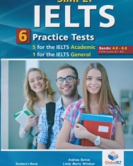 SiMPLY IELTS Student's Book with MP3 CD, Self-Study Guide and Answer Key - 6 Practice Tests: 5 for the  IELTS Academic + 1 for the IELTS General - Score: 4.0 -6.0