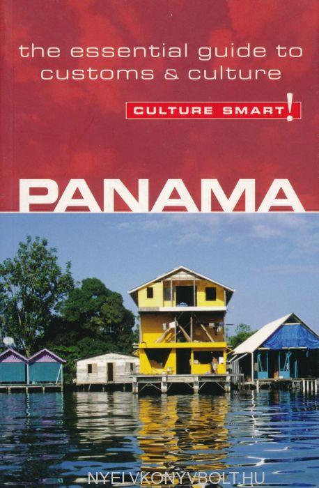 Culture Smart! Panama: The Essential Guide to Customs & Culture