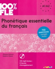 100% FLE: Phonétique Essentielle du Francais avec CD MP3 - 700 exercices corrigés inclus