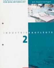 Industriekaufleute 2. Handreichungen für den Unterricht mit Kopiervorlagen