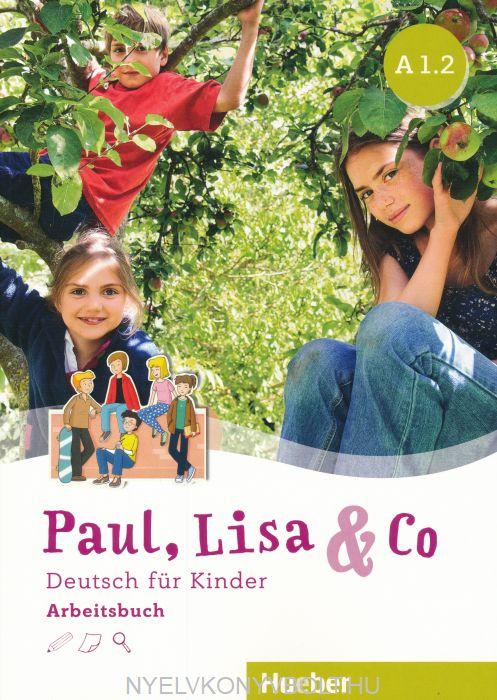 Paul, Lisa & Co A1.2: Deutsch für Kinder.Deutsch als Fremdsprache / Arbeitsbuch