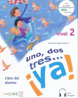 Uno, dos, tres… !ya! 2 - Libro del alumno 2 + audio