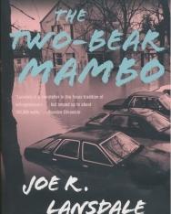 Joe R. Lansdale: The Two-Bear Mambo