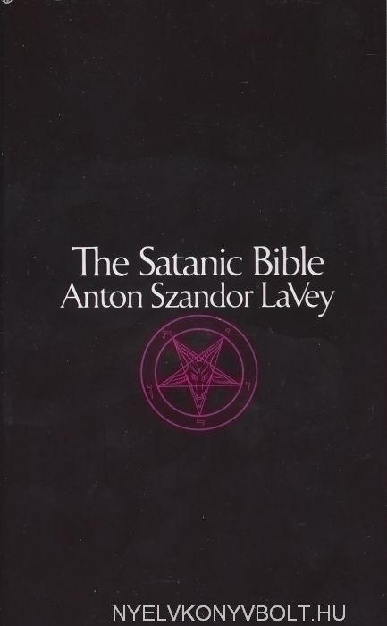 Anton Szandor Lavey: The Satanic Bible