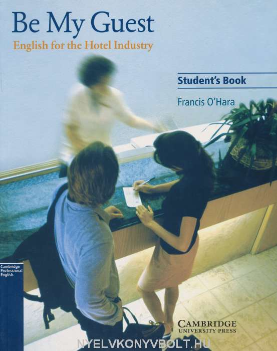 Be My Guest: English for the Hotel Industry