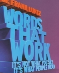 Dr. Frank Luntz: Words That Work - It's Not What You Say, It's What People Hear