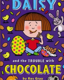 Kes Gray: Daisy and the Trouble with Chocolate (Daisy Fiction)