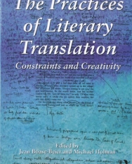 The Practices of Literary Translation - Constraints and Creativity